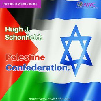 Hugh J. Schonfield – Palestine Confederation