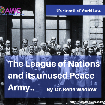 The League of Nations and its unused Peace Army.