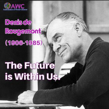 Denis de Rougemont (1906-1985), The Future is within us.