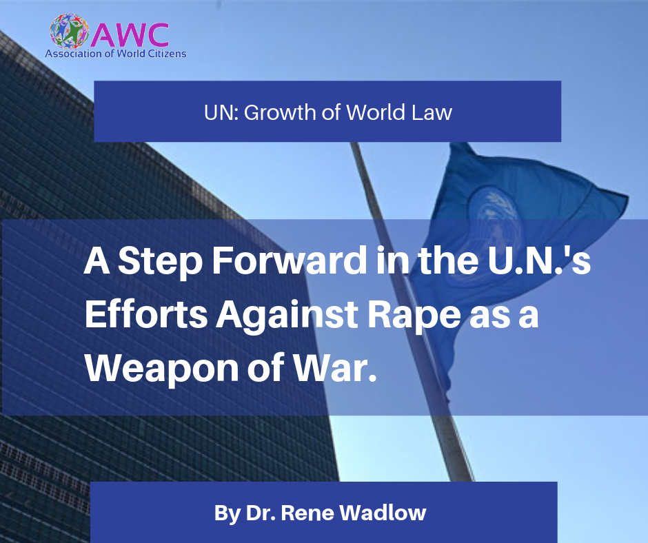 A Step Forward in the U.N.'s Efforts Against Rape as a Weapon of War.