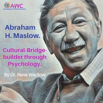 Abraham H. Maslow. Cultural-Bridge-builder through Psychology