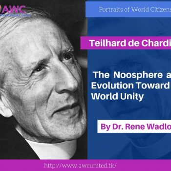 Teilhard de Chardin:  The Noosphere and Evolution toward World Unity