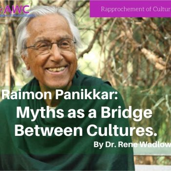 Raimon Panikkar: Myths as a bridge between cultures