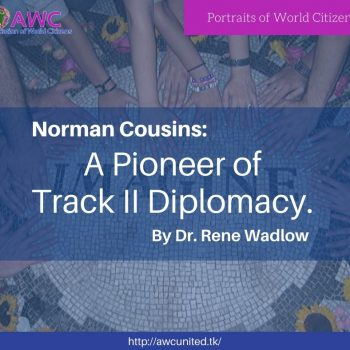 Norman Cousins: A Pioneer of Track II Diplomacy.