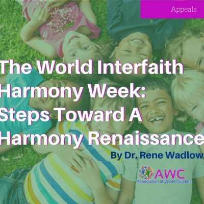 The World Interfaith Harmony Week : Steps Toward A Harmony Renaissance.
