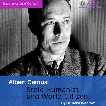 Albert Camus : Stoic Humanist and World Citizen.