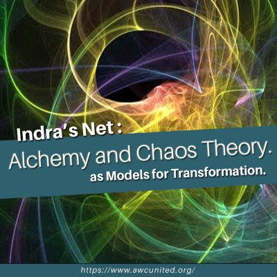 Indra's Net : Alchemy and Chaos Theory as Models for Transformation.