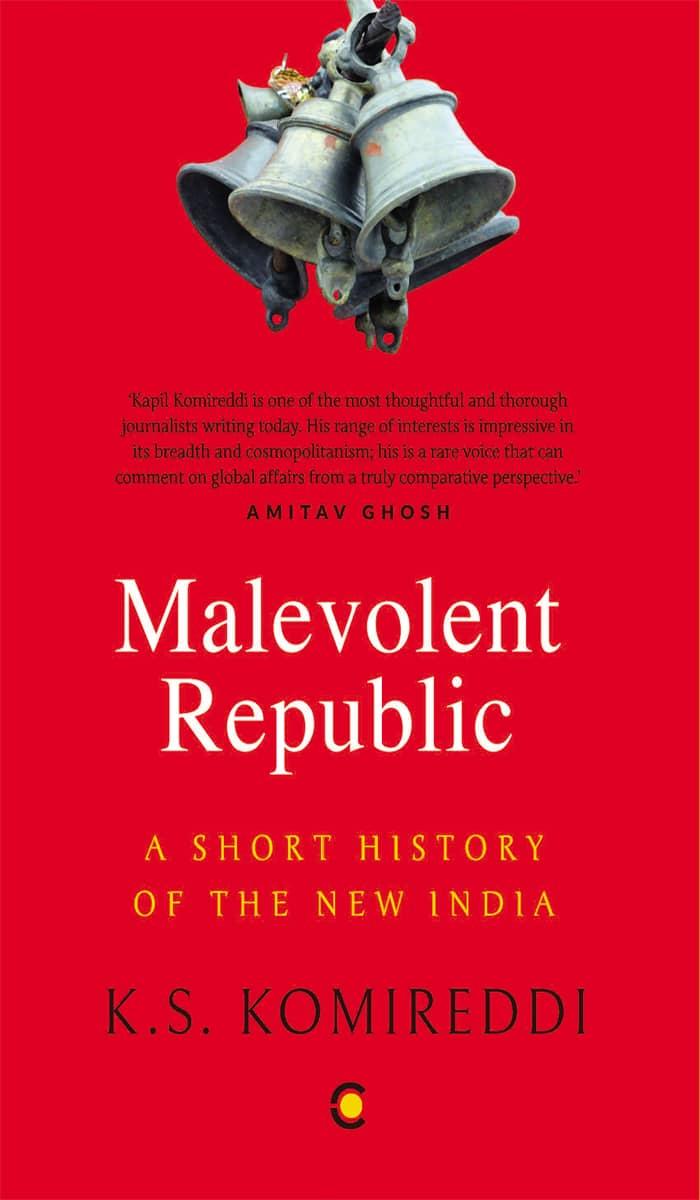 Malevolent Republic: A Short History of the New India.
