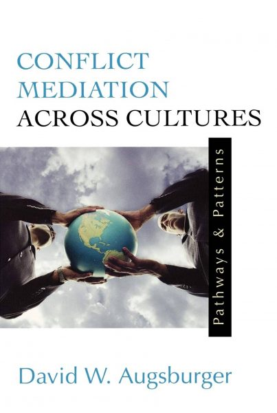 Conflict Mediation Across Cultures : Pathways and Patterns.