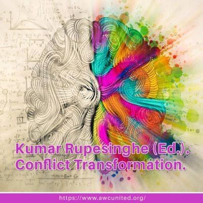Kumar Rupesinghe (Ed.). Conflict Transformation.
