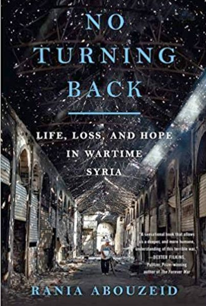 No Turning Back. Life, Loss and Hope in Wartime Syria.