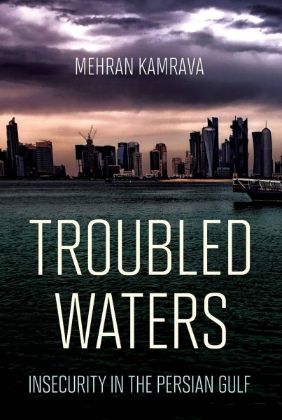 Troubled Waters. Insecurity in the Persian Gulf.