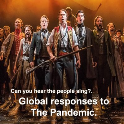 Can you hear the people sing?.Global responses to the Pandemic